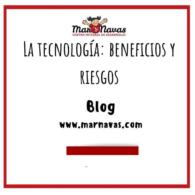 la tecnología beneficios y riesgos