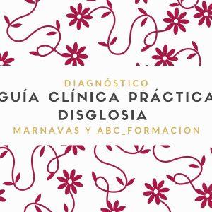 Guía Clínica Práctica Disglosia