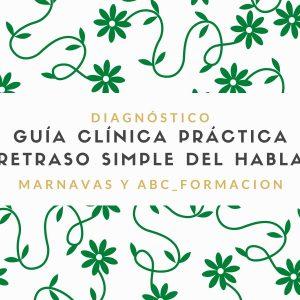 Guía Clínica Práctica Retraso Simple del Habla